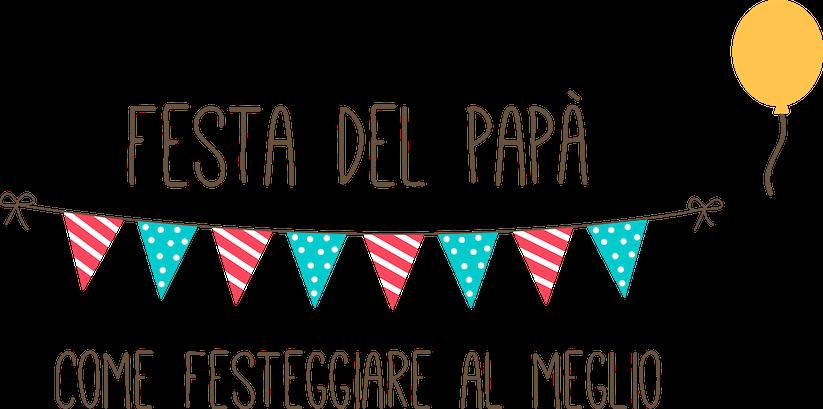 come festeggiare festa del papà